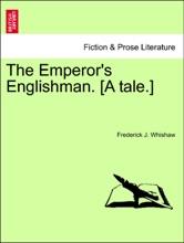 The Emperor's Englishman. [A Tale.]