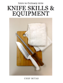 Culinary Arts: Knife Skills & Equipment
