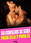 50 consejos de sexo para ella y para él