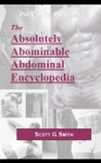 The Absolutely Abominable Abdominal Encyclopedia