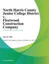 North Harris County Junior College District V Fleetwood Construction Company
