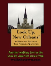 A Walking Tour of The New Orleans French Quarter