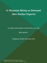 Is Mountain Biking On Rebound After Decline? (Sports)
