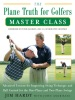 The Plane Truth for Golfers Master Class