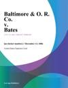 Baltimore  O R Co V Bates