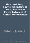 Piano And Song How To Teach How To Learn And How To Forma Judgment Of Musical Performances