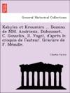 Kabyles Et Kroumirs  Dessins De MM Andrieux Duhousset C Gosselin II Vogel Dapres Le Croquis De Lauteur Gravure De F Meaulle