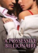 A Possessive Billionaire Vol. 4 Book Cover