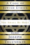 A Code Of Jewish Ethics Volume 1