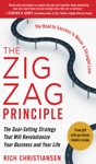 The Zigzag Principle  The Goal Setting Strategy That Will Revolutionize Your Business And Your Life