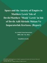 Space and the Anxiety of Empire in Matthew Lewis' Isle of Devils/Matthew 'Monk' Lewis' in Isle of Devils Adli Siirinde Mekan Ve Imparatorluk Korkusu (Report)