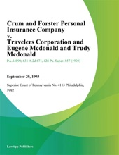 Crum And Forster Personal Insurance Company V. Travelers Corporation And Eugene Mcdonald And Trudy Mcdonald