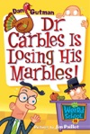 My Weird School 19 Dr Carbles Is Losing His Marbles