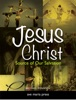 Jesus Christ: Source of Our Salvation [First Edition 2011]
