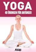 Yoga: 40 Übungen für Anfänger