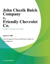 John Chezik Buick Company v. Friendly Chevrolet Co.