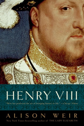Alison Weir - Henry VIII