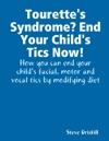 Tourettes Syndrome End Your Childs Tics Now