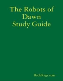 THE ROBOTS OF DAWN STUDY GUIDE