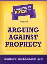 Arguing Against Prophecy