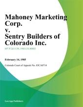 Mahoney Marketing Corp. V. Sentry Builders Of Colorado Inc.