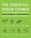 The Essential Urban Farmer