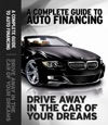 A Complete Guide To Auto Financing Drive Away In The Car Of Your Dreams