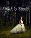 Struck By Beauty