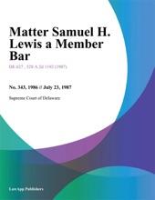 Matter Samuel H. Lewis A Member Bar