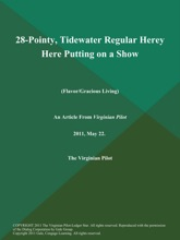 28-Pointy, Tidewater Regular Herey Here Putting on a Show (Flavor/Gracious Living)