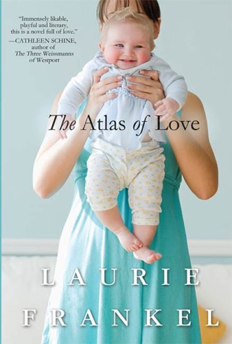 Laurie Frankel - The Atlas of Love