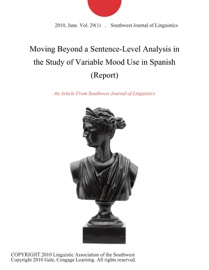 Moving Beyond A Sentence Level Analysis In The Study Of Variable Mood Use In Spanish Report