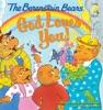 The Berenstain Bears: God Loves You!