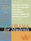 A Study Guide For Ntozake Shanges For Colored Girls Who Have Considered Suicidewhen The Rainbow Is Enuf