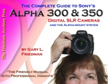 The Complete Guide to Sony's Alpha 300 & 350 Digital SLR Cameras and the Alpha-Mount System