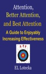Attention Better Attention And Best Attention A Guide For Enjoyably Increasing Effectiveness