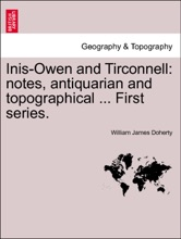 Inis-Owen And Tirconnell: Notes, Antiquarian And Topographical ... SECOND SERIES