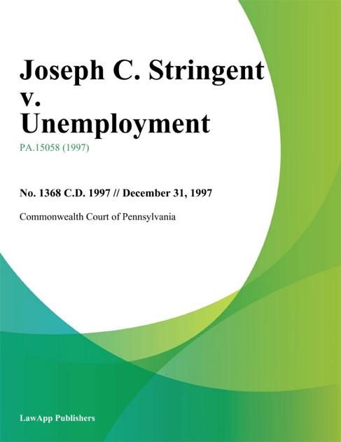 Joseph C Stringent V Unemployment By Commonwealth Court Of Pennsylvania On Apple Books