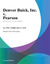 Denver Buick Inc V Pearson