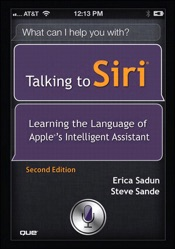 Talking to Siri: Learning the Language of Apple's Intelligent Assistant, 2/e