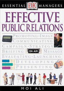 DK Essential Managers: Effective Public Relations