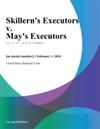 Skillerns Executors V Mays Executors
