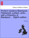 Porters Guide To Blackpool Fleetwood Lytham Andc With A Directory Of Blackpool  Eighth Edition