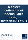 A Select Collection Of Poems With Notes Biographical And Historical Pt3