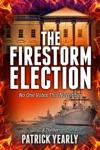 The Firestorm Election
