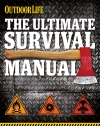 Outdoor Life The Ultimate Survival Manual