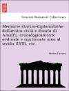 Memorie Storico-diplomatiche Dellantica Citta E Ducato Di Amalfi Cronologicamente Ordinate E Continuate Sino Al Secolo XVIII Etc