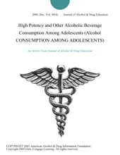 High Potency and Other Alcoholic Beverage Consumption Among Adolescents (Alcohol CONSUMPTION AMONG ADOLESCENTS)