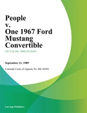 People v. One 1967 Ford Mustang Convertible