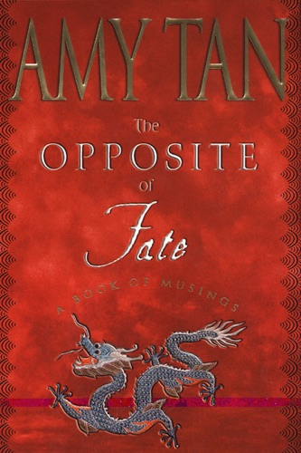 Amy Tan - The Opposite of Fate